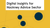Hackney Community Law Centre is delighted to publish our new report: 'Finding better problems for better solutions: Digital insights for Hackney Advice Sector'. The report, which we originally commissioned as […]
